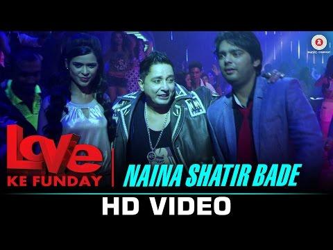 Naina Shatir Bade - Love Ke Funday | Sukhwinder Singh, Shaleen Bhanot & Rishank Tiwari