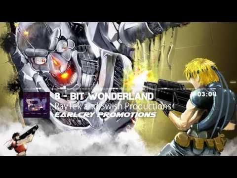 8 - Bit Wonderland - RayTek and Swish Productions
