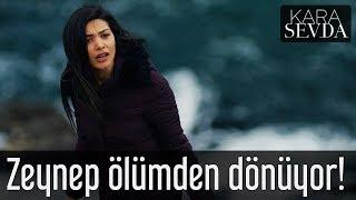 Kara Sevda - Zeynep Ölümden Dönüyor!
