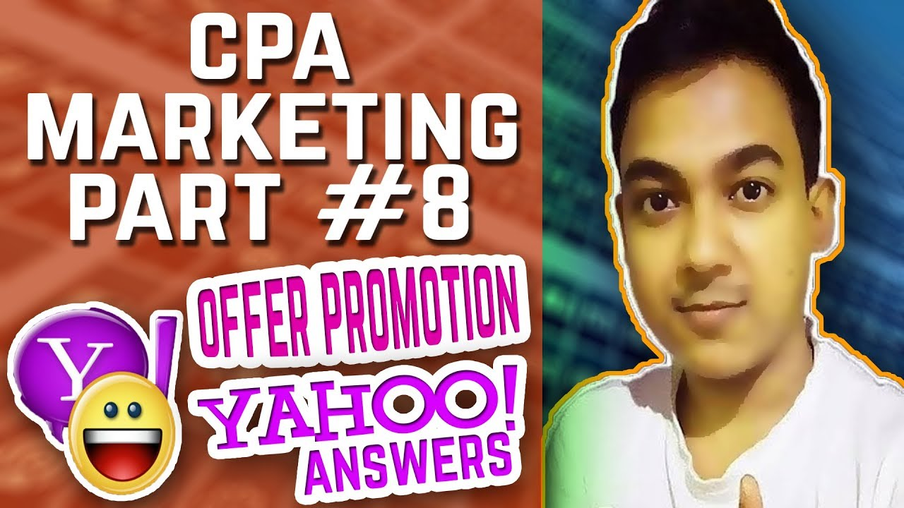 CPA Marketing Part #8 |How To Promote CPA Offers On Yahoo Answers - Free Method| Full Tutorial