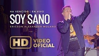 Soy Sano | Ericson Alexander Molano | Ha Vencido | En Vivo