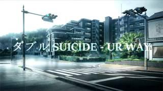 ダブル SUICIDE - UR WAY