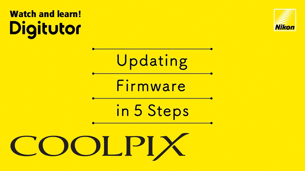 Updating Nikon COOLPIX Camera Firmware in 5 Simple Steps