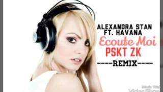PSKT ZK - Ecoute Moi ft. Alexandra Stan & Havana