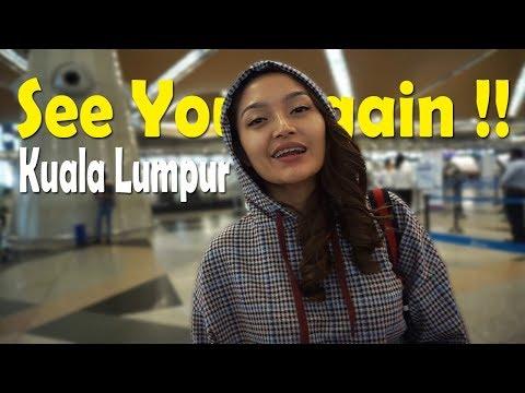 Bye bye Kuala Lumpur, Malaysia see you next time