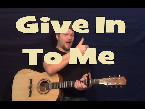 Give In To Me (Garret Hedlund) Easy Strum Guitar Lesson How to Play Tutorial