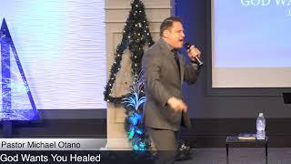 """God Wants You Healed"" With Pastor Michael Otano"
