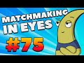 CS:GO - MatchMaking in Eyes #75