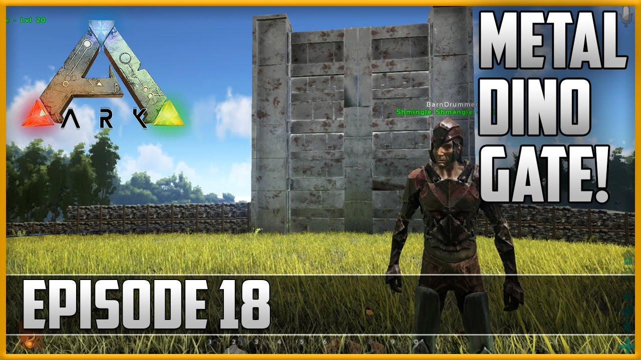 ARK: Survival Evolved   METAL DINO GATE!!   Episode 18   YouTube