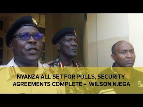 Nyanza all set for polls, security arrangements complete - Wilson Njega