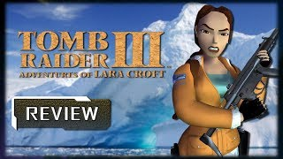 Tomb Raider III Review