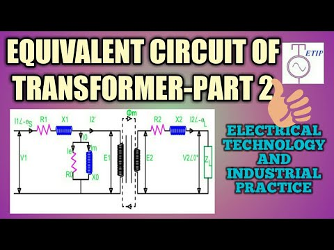 Equivalent Circuit Diagram of Transformer Part 2 SECONDARY REFERRED TO PRIMARY