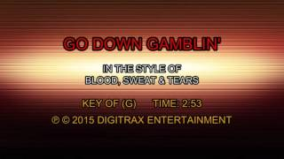 Blood, Sweat & Tears - Go Down Gamblin
