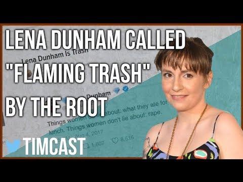 "LENA DUNHAM CALLED ""FLAMING TRASH"" FOR DEFENDING ACCUSED RAPIST"