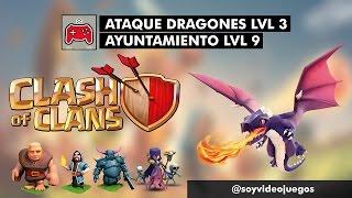 COC | CLASH OF CLANS | ATAQUE DRAGONES LVL 3 | AYUNTAMIENTO 9