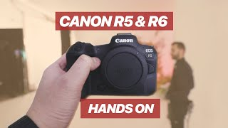 Canon R5 & R6 Hands on & sample 8K footage