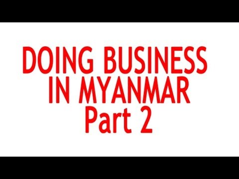 Doing business in Myanmar - Part 2 What you need to know as an entrepreneur from Singapore