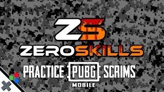 PUBGM - Team (ZS) Zero Skills SCRIM PRACTICE for G25 Sixless Tournament