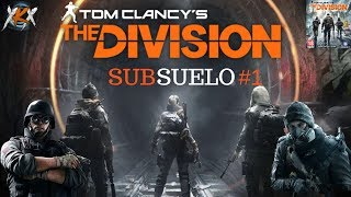 TOM CLANCY´S THE DIVISION : SUBSUELO - MISIONES FASE 1!!