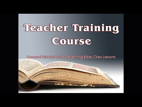 General Principles for Presenting Bible Class Lessons