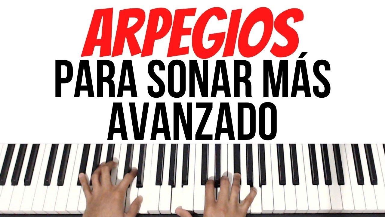 Arpegios Que Te Harán Sonar Avanzado!! | Piano Tutorial
