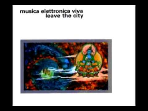 Musica Elettronica Viva - Leave The City - Message