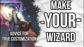 Make YOUR Wizard