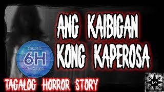 Ang Kaibigan Kong Kaperosa | Tagalog Horror Story