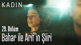 Bahar ile Arif'in şiiri - Kadın 29. Bölüm