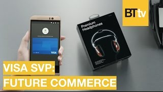 Technology is Changing How We Pay - Visa SVP on Future Commerce | BrandTech TV talks | 4 thumbnail