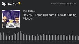Review - Three Billboards Outside Ebbing Missouri (part 1 of 2)