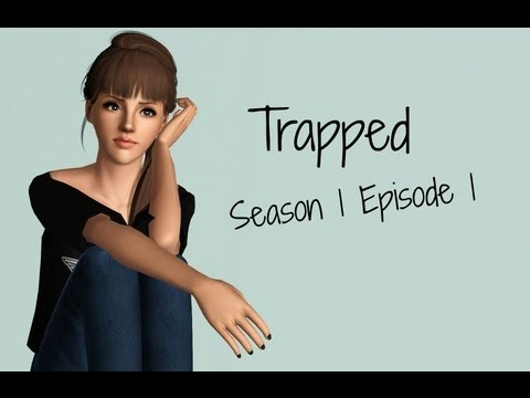 Trapped ~ S1 Ep 1 [Sims 3 Series] [HD]