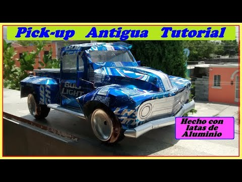 Pick up de los 50s Hecho con latas Tutorial    (Pick-up made with aluminum cans tutorial)