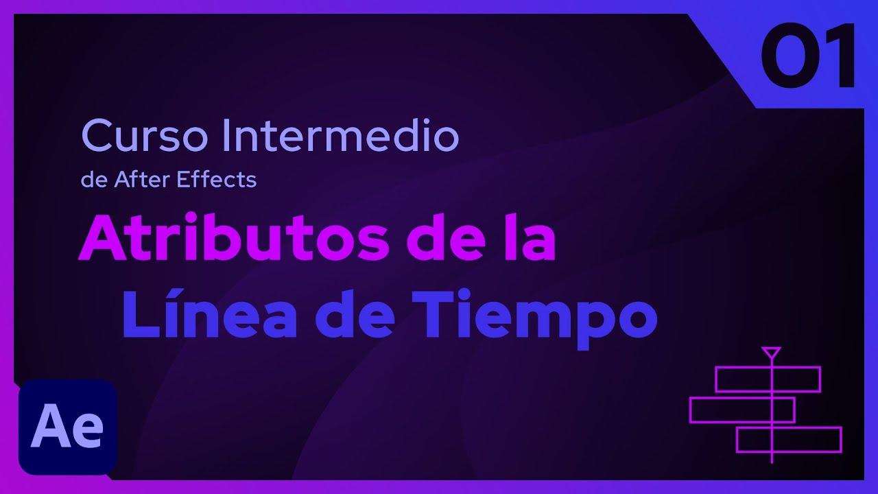 Atributos de la Línea de Tiempo | After Effects - Tutorial