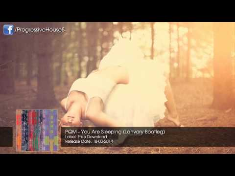 PQM - You Are Sleeping (Lanvary Bootleg) [Free Download]