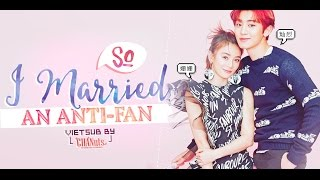 [VIETSUB][FULLHD] SO I MARRIED AN ANTIFAN - Chanyeol, Viên San San {CHANuts}