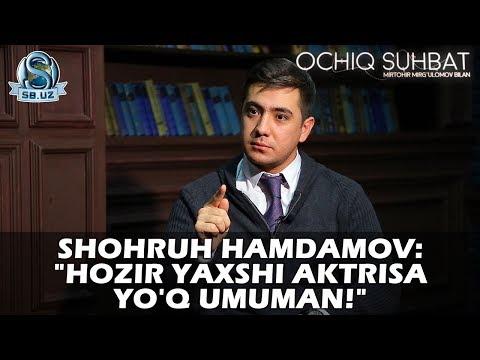 """Shohruh Hamdamov: """"Hozir Yaxshi Aktrisa Yo'q Umuman!"""""""