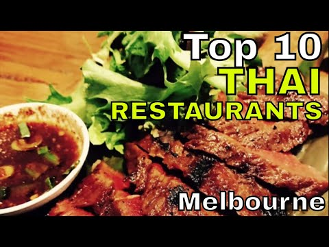 Top 10 Thai Restaurants in Melbourne, Australia | Best Thai food.
