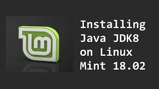 How to install Java 8 on Linux Mint 18.02