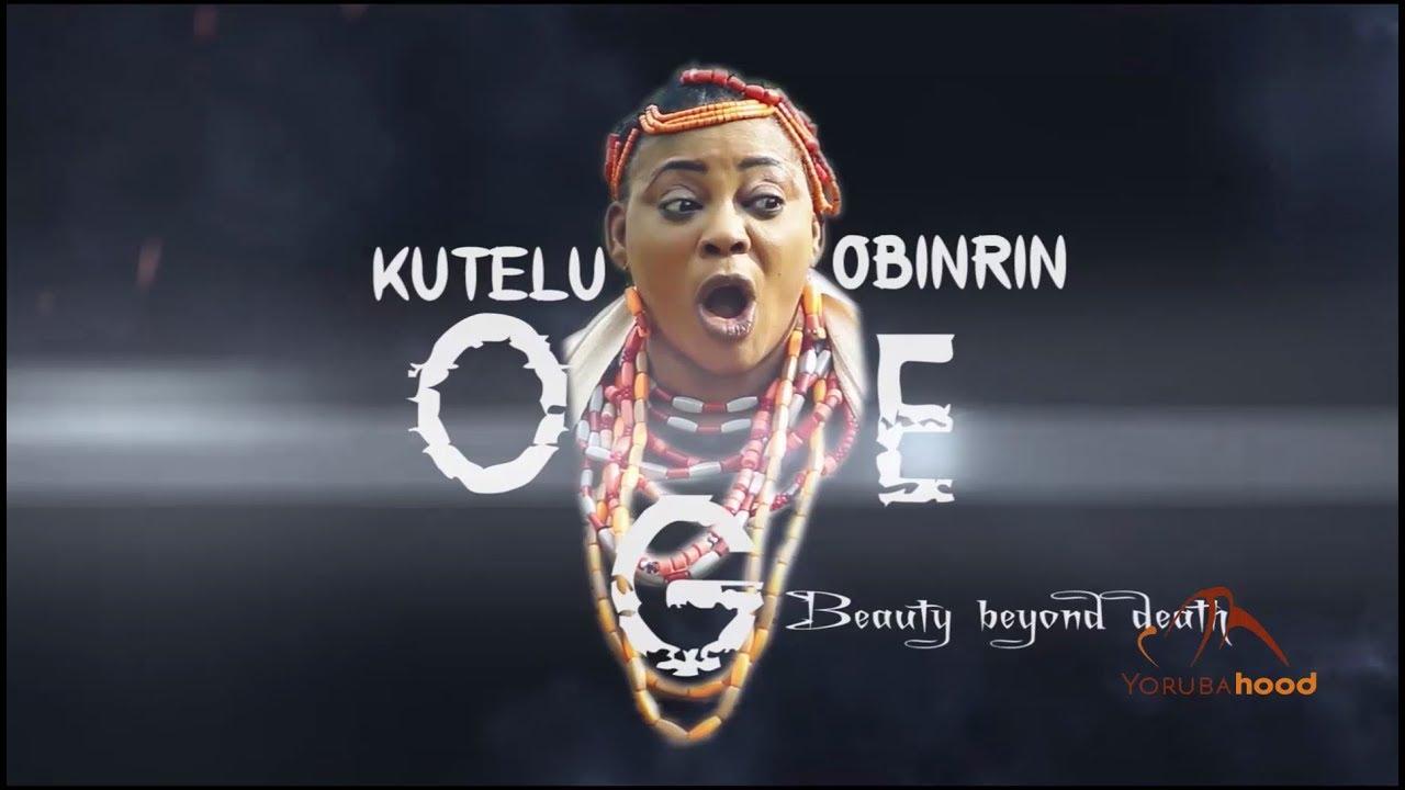 Download Kutelu Obinrin Oge - Yoruba Latest 2018 Movie Now Showing On Yorubahood