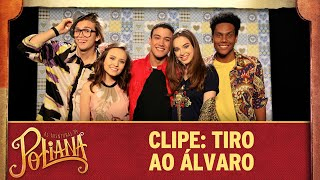 Clipe: Tiro Ao Álvaro | As Aventuras de Poliana