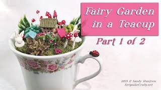 Fairy Garden In a Teacup Polymer Clay Sculpting Miniature Tutorial-Pt. 1 of 2