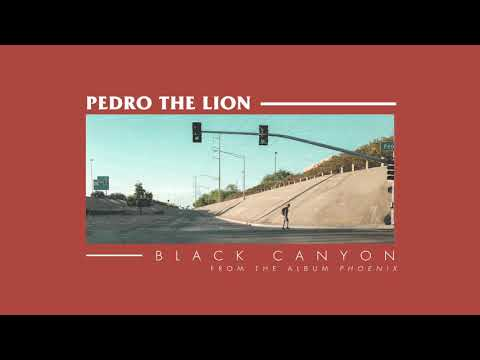 Pedro The Lion - Black Canyon [OFFICIAL AUDIO]