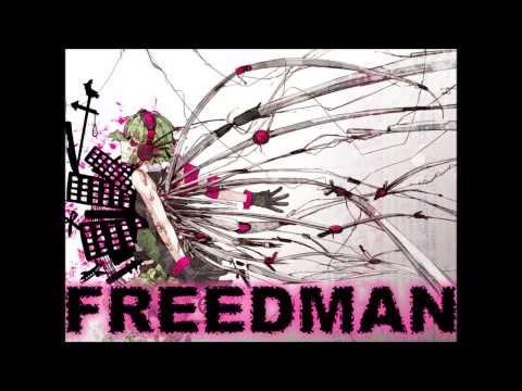 【Megpoid Gumi】FREEDMAN【FujuniseikouyuuP】