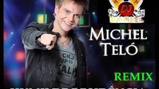 DJ Daniel - Humilde Residência Remix - Michel Teló