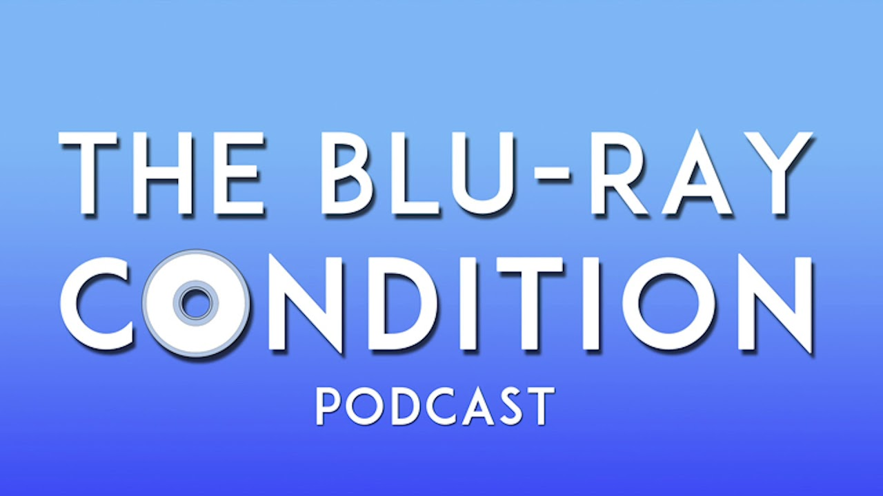 Download The Blu-Ray Condition Podcast Episode 5: The Return