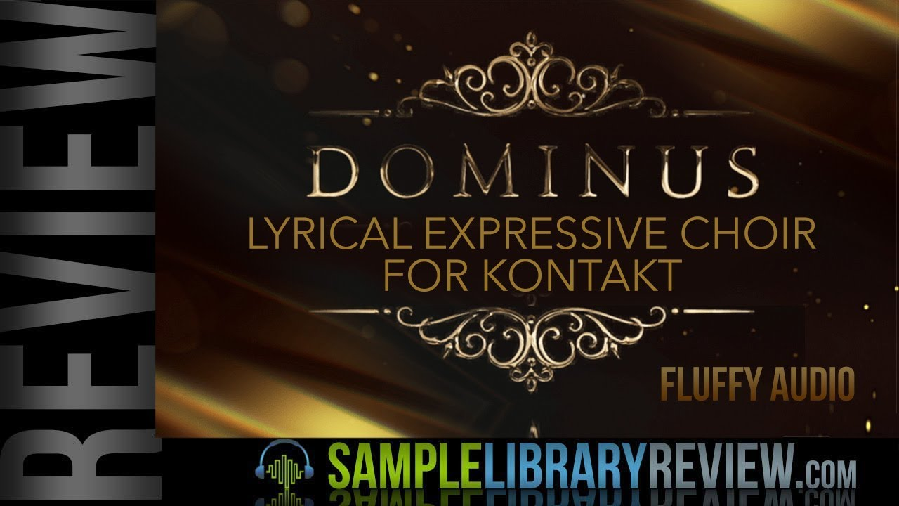 Review: Dominus Choir by Fluffy Audio - Sample Library Review
