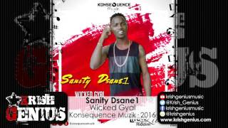 Sanity Dsane1 - Wicked Gyal [Life To Live Riddim] April 2016