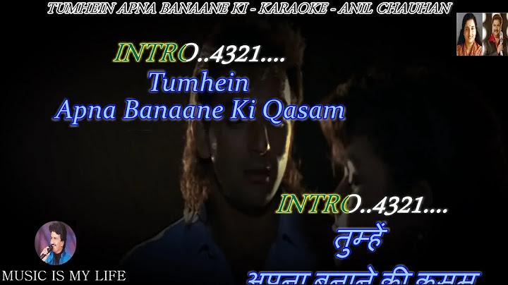 tumhe apna banane ki kasam karaoke with scrolling lyrics eng