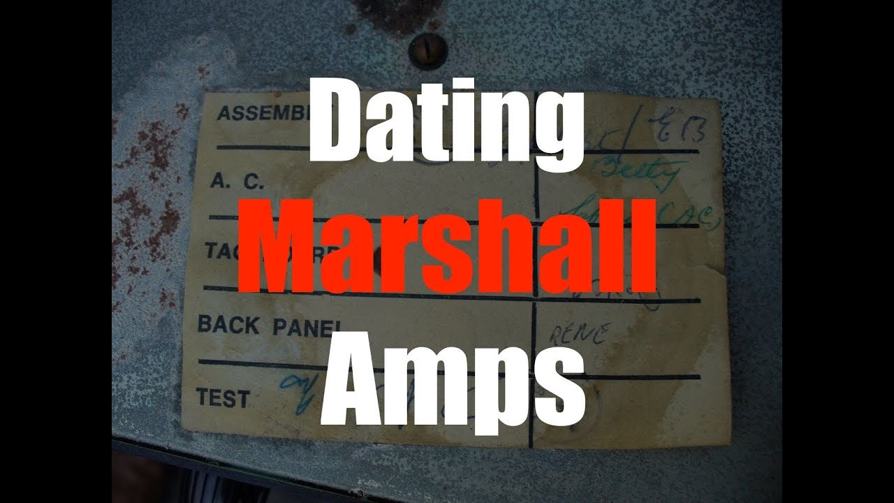 Dating marshall amps